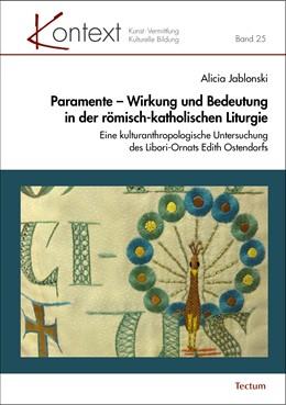 Abbildung von Jablonski | Paramente – Wirkung und Bedeutung in der römisch-katholischen Liturgie | 1. Auflage | 2020 | beck-shop.de