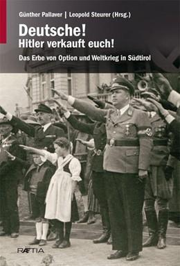 Abbildung von Pallaver / Steurer   Deutsche! Hitler verkauft euch!   2. Auflage   2021   beck-shop.de