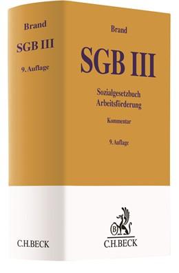 Abbildung von Brand | SozialgesetzbuchSozialgesetzbuch • Arbeitsförderung SGB III | 9. Auflage | 2021 | beck-shop.de