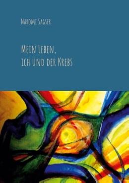Abbildung von Sagser | Mein Leben, ich und der Krebs | 1. Auflage | 2020 | beck-shop.de