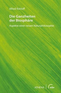 Abbildung von Rohloff   Die Ganzheiten der Biosphäre   1. Auflage   2020   beck-shop.de