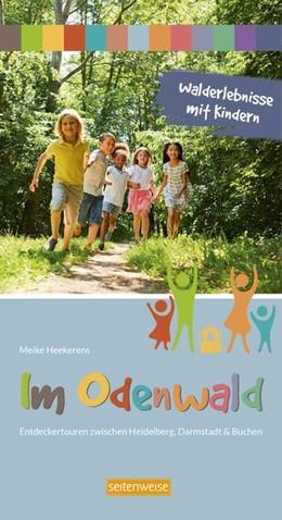 Abbildung von Heekerens | Walderlebnisse mit Kindern im Odenwald | 1. Auflage | 2020 | beck-shop.de