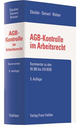 Abbildung von Däubler / Deinert | AGB-Kontrolle im Arbeitsrecht: AGB im Arbeitsrecht | 5. Auflage | 2021 | beck-shop.de