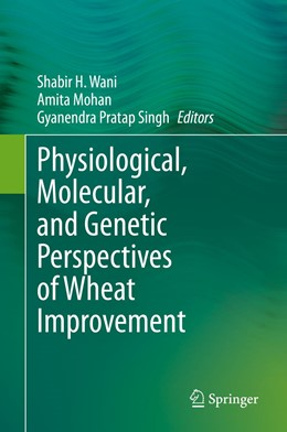 Abbildung von Wani / Mohan | Physiological, Molecular, and Genetic Perspectives of Wheat Improvement | 1. Auflage | 2021 | beck-shop.de