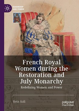 Abbildung von Aali | French Royal Women during the Restoration and July Monarchy | 1. Auflage | 2020 | beck-shop.de