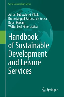 Abbildung von Lubowiecki-Vikuk / de Sousa | Handbook of Sustainable Development and Leisure Services | 1. Auflage | 2021 | beck-shop.de