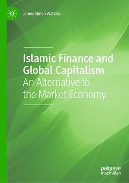 Abbildung von Watkins | Islamic Finance and Global Capitalism | 1. Auflage | 2020 | beck-shop.de