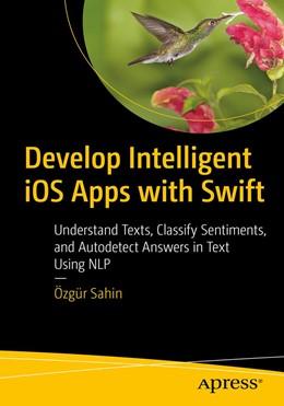 Abbildung von Sahin | Develop Intelligent iOS Apps with Swift | 1. Auflage | 2020 | beck-shop.de