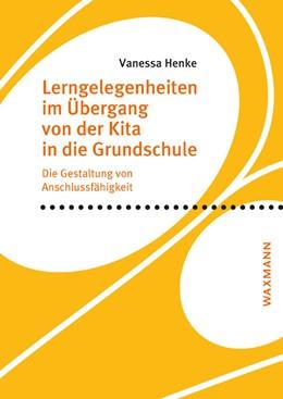 Abbildung von Henke | Lerngelegenheiten im Übergang von der Kita in die Grundschule | 1. Auflage | 2020 | 672 | beck-shop.de
