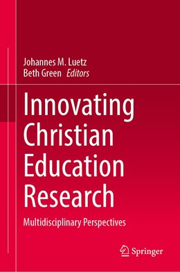 Abbildung von Luetz / Green | Innovating Christian Education Research | 1. Auflage | 2020 | beck-shop.de
