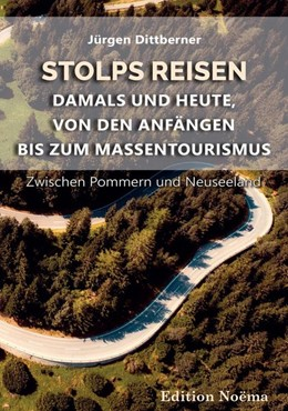 Abbildung von Dittberner | Stolps Reisen: Damals und heute, von den Anfängen bis zum Massentourismus | 1. Auflage | 2020 | beck-shop.de