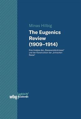 Abbildung von Hilbig | The Eugenics Review (1909-1914) | 1. Auflage | 2020 | beck-shop.de