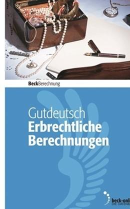 Abbildung von Gutdeutsch   Erbrechtliche Berechnungen - Edition 2020   1. Auflage   2020   beck-shop.de