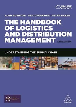 Abbildung von Rushton / Croucher | The Handbook of Logistics and Distribution Management | 6. Auflage | 2021 | beck-shop.de