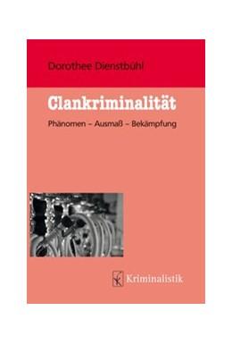 Abbildung von Dienstbühl | Clankriminalität | 1. Auflage | 2020 | 23 | beck-shop.de