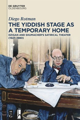 Abbildung von Rotman | The Yiddish Stage as a Temporary Home | 1. Auflage | 2021 | beck-shop.de