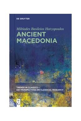Abbildung von Hatzopoulos | Ancient Macedonia | 1. Auflage | 2020 | beck-shop.de