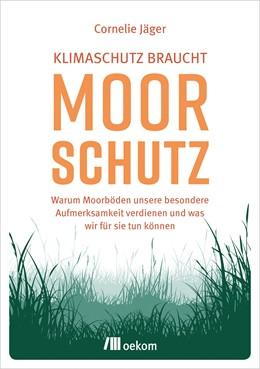 Abbildung von Jäger | Klimaschutz braucht Moorschutz | 1. Auflage | 2020 | beck-shop.de