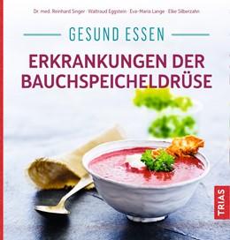 Abbildung von Singer / Eggstein | Gesund essen - Erkrankungen der Bauchspeicheldrüse | 3. Auflage | 2020 | beck-shop.de