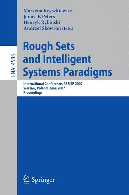 Abbildung von Kryszkiewicz / Peters / Rybinski | Rough Sets and Intelligent Systems Paradigms | 2007