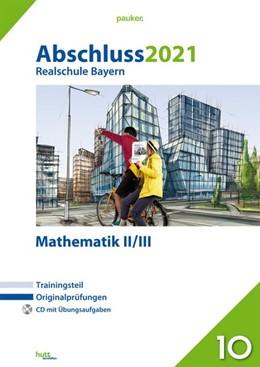 Abbildung von Abschluss 2021 - Realschule Bayern Mathematik II/III | 1. Auflage | 2020 | beck-shop.de