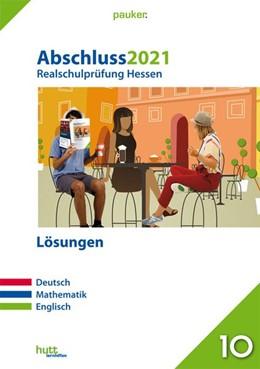 Abbildung von Abschluss 2021 - Realschulprüfung Hessen - Lösungen | 1. Auflage | 2020 | beck-shop.de