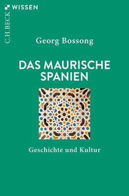 Abbildung von Bossong | Das Maurische Spanien | 4. Auflage | 2020 | 2395 | beck-shop.de