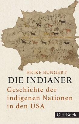 Abbildung von Bungert | Die Indianer | 1. Auflage | 2020 | 1855 | beck-shop.de