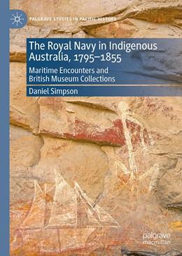 Abbildung von Simpson | The Royal Navy in Indigenous Australia, 1795–1855 | 1. Auflage | 2021 | beck-shop.de
