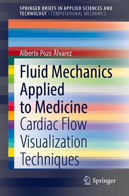 Abbildung von Pozo Álvarez | Fluid Mechanics Applied to Medicine | 1. Auflage | 2020 | beck-shop.de