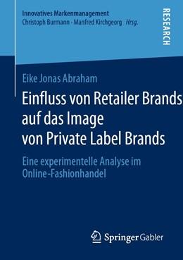 Abbildung von Abraham | Einfluss von Retailer Brands auf das Image von Private Label Brands | 1. Auflage | 2020 | beck-shop.de