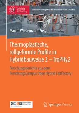 Abbildung von Wiedemann | Thermoplastische, rollgeformte Profile in Hybridbauweise 2 - TroPHy2 | 1. Auflage | 2021 | beck-shop.de