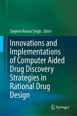 Abbildung von Singh | Innovations and Implementations of Computer Aided Drug Discovery Strategies in Rational Drug Design | 1. Auflage | 2021 | beck-shop.de
