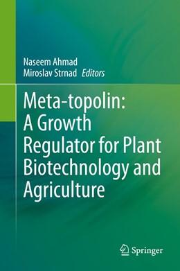 Abbildung von Ahmad / Strnad | Meta-topolin: A Growth Regulator for Plant Biotechnology and Agriculture | 1. Auflage | 2021 | beck-shop.de