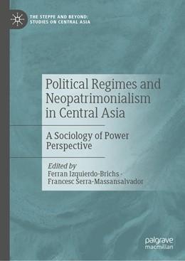 Abbildung von Izquierdo-Brichs / Serra-Massansalvador | Political Regimes and Neopatrimonialism in Central Asia | 1. Auflage | 2021 | beck-shop.de
