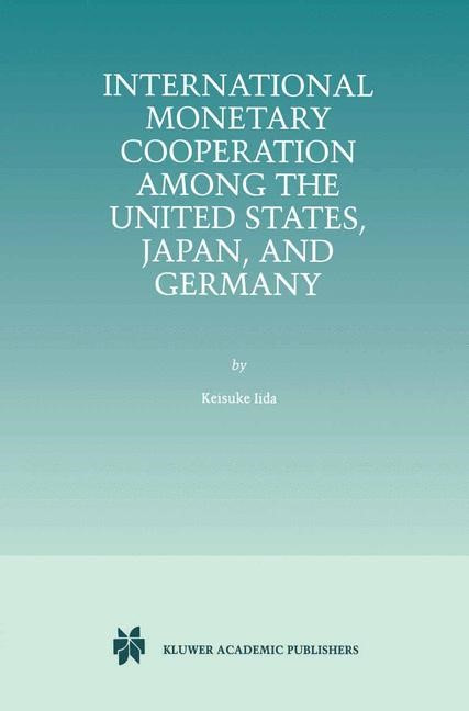 Abbildung von Iida | International Monetary Cooperation Among the United States, Japan, and Germany | 1999
