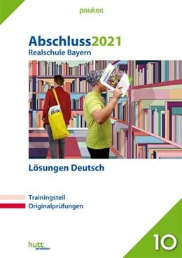 Abbildung von Abschluss 2021 - Realschule Bayern Lösungen Deutsch   1. Auflage   2020   beck-shop.de