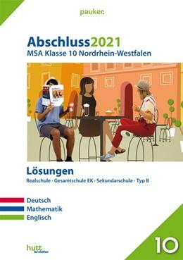 Abbildung von Abschluss 2021 - Mittlerer Schulabschluss Nordrhein-Westfalen Lösungen   1. Auflage   2020   beck-shop.de