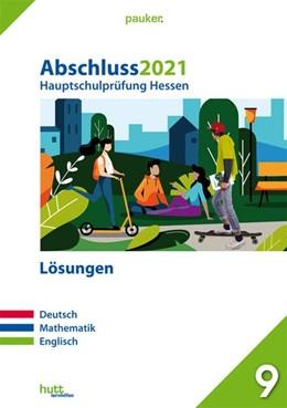 Abbildung von Abschluss 2021 - Hauptschulprüfung Hessen - Lösungen | 1. Auflage | 2020 | beck-shop.de