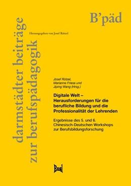 Abbildung von Wang / Rützel   Digitale Welt - Herausforderungen für die berufliche Bildung und die Professionalität der Lehrenden   1. Auflage   2020   beck-shop.de