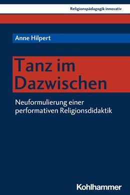 Abbildung von Hilpert   Tanz im Dazwischen   1. Auflage   2020   36   beck-shop.de