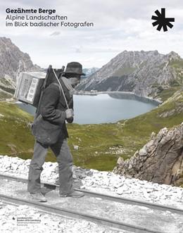 Abbildung von Gezähmte Berge | 1. Auflage | 2020 | beck-shop.de