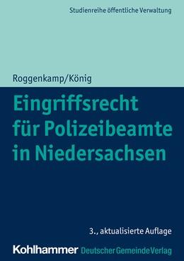Abbildung von Roggenkamp / König   Eingriffsrecht für Polizeibeamte in Niedersachsen   3. Auflage   2020   beck-shop.de