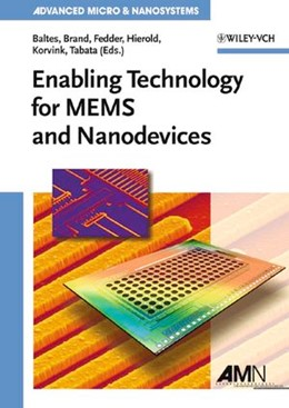 Abbildung von Baltes / Brand / Fedder / Hierold / Korvink / Tabata | Enabling Technologies for MEMS and Nanodevices | 2004 | Advanced Micro and Nanosystems | 1