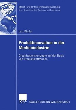 Abbildung von Köhler | Produktinnovation in der Medienindustrie | 2005