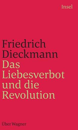 Abbildung von Dieckmann | Das Liebesverbot und die Revolution | 1. Auflage | 2020 | beck-shop.de