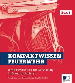 Abbildung von Sickmann / Happe   Kompaktwissen Feuerwehr   1. Auflage   2020   beck-shop.de