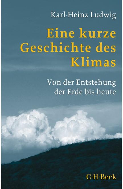 Cover: Karl-Heinz Ludwig, Eine kurze Geschichte des Klimas