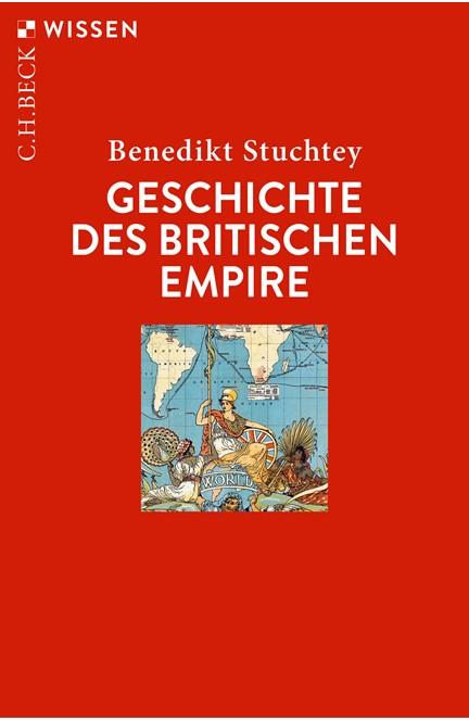 Cover: Benedikt Stuchtey, Geschichte des Britischen Empire