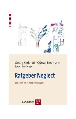 Abbildung von Kerkhoff / Neumann / Neu | Ratgeber Neglect | 2008 | Leben in einer halbierten Welt